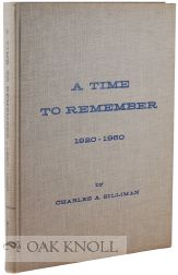 A TIME TO REMEMBER, 1920-1960, PICTURE STORY OF FORTY YEARS IN THE HISTORY OF NORTHERN NEW CASTLE COUNTY, DELAWARE. Charles A. Silliman.