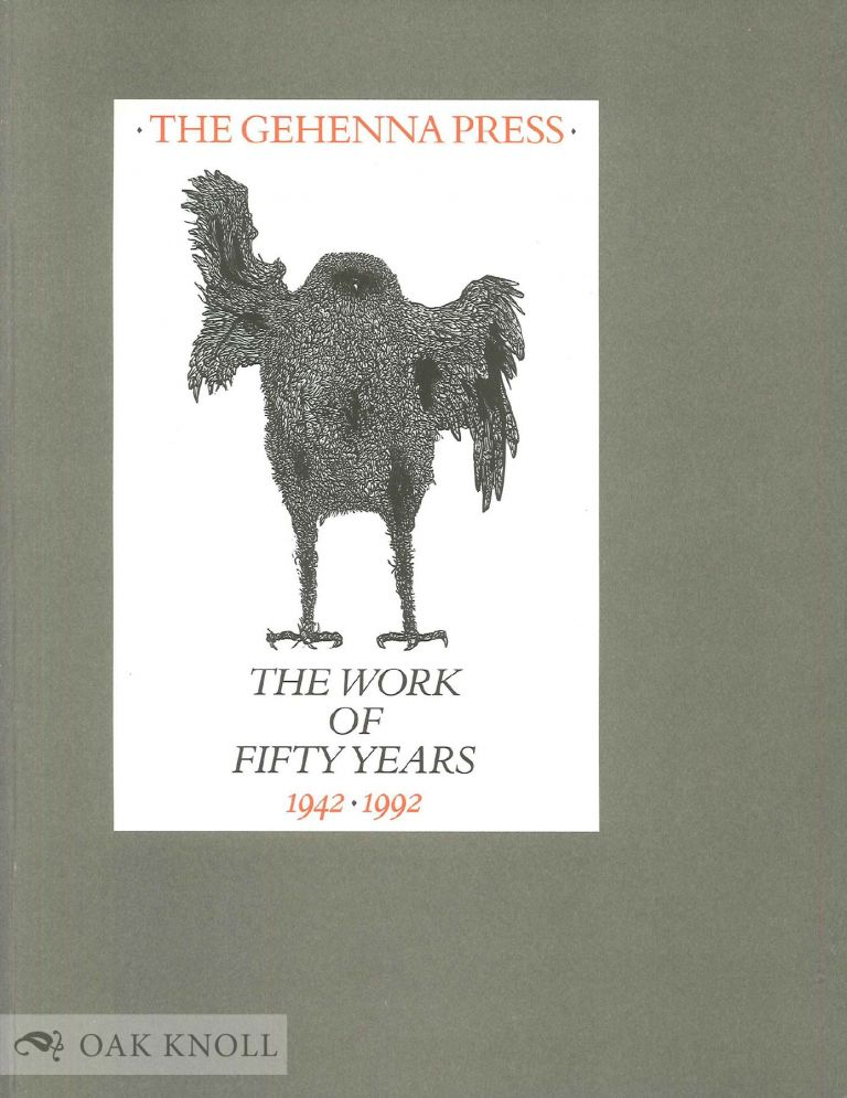 THE GEHENNA PRESS, THE WORK OF FIFTY YEARS, 1942-1992.