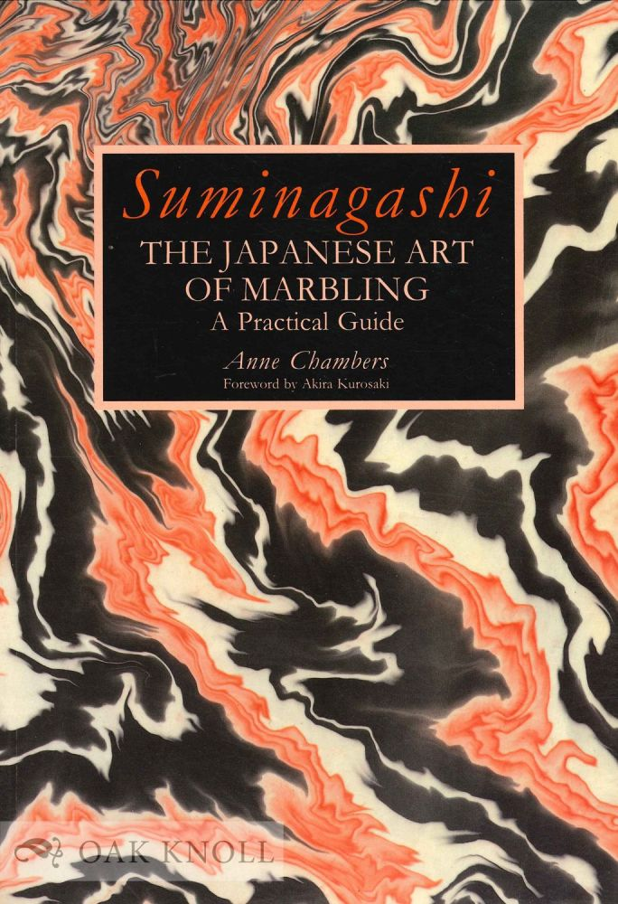SUMINAGASHI, THE JAPANESE ART OF MARBLING, A PRACTICAL GUIDE. Anne Chambers.