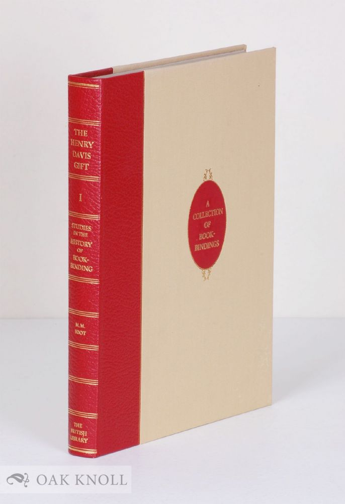 THE HENRY DAVIS GIFT, A COLLECTION OF BOOKBINDINGS. Mirjam M. Foot.
