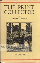 THE PRINT COLLECTOR. Muriel Clayton.