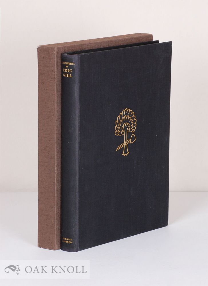 ENGRAVINGS BY ERIC GILL, A SELECTION OF ENGRAVINGS ON WOOD AND METAL REPRESENTATIVE OF HIS WORK TO THE END OF THE YEAR 1927 WITH A COMPLETE CHRONOLOGICAL LIST OF ENGRAVINGS AND A PREFACE BY THE ARTIST.