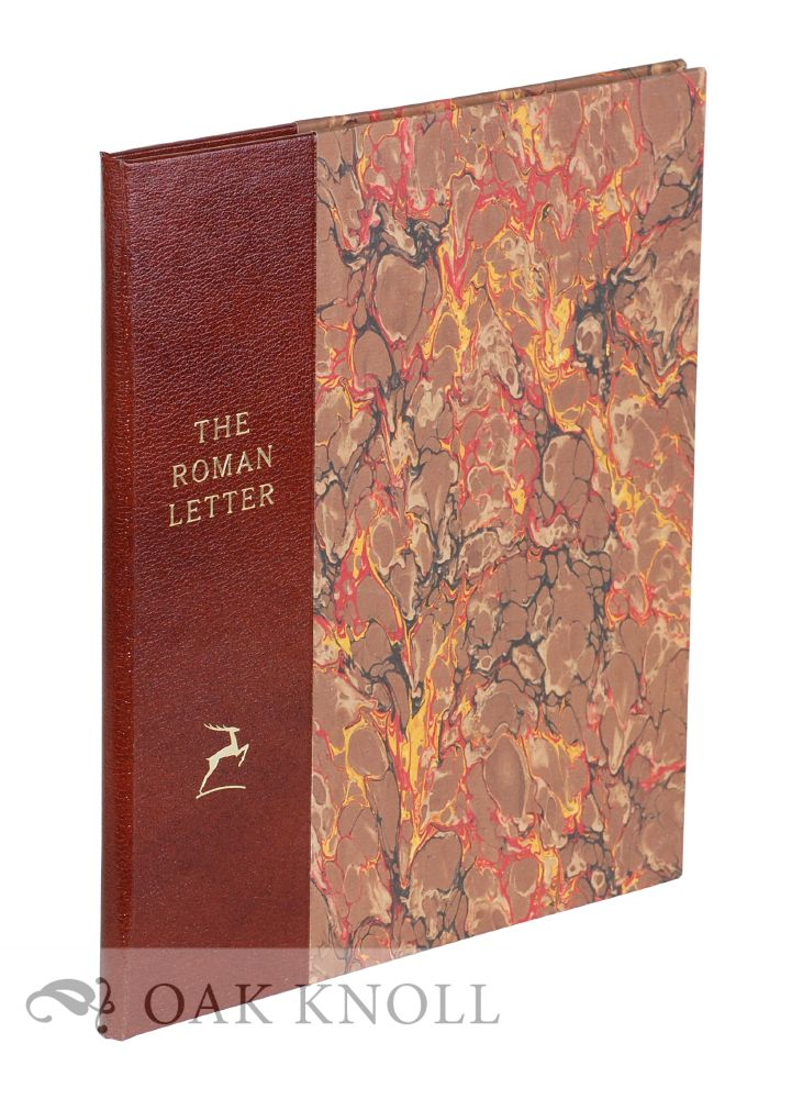 THE ROMAN LETTER, A STUDY OF NOTABLE GRAVEN AND WRITTEN FORMS FROM TWENTY CENTURIES. James Hayes.