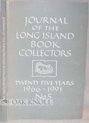 JOURNAL OF THE LONG ISLAND BOOK COLLECTORS, TWENTY FIVE YEARS, 1966-1991, NO. 5.