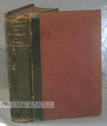 A CATALOGUE OF RARE CURIOUS AND VALUABLE OLD BOOKS ON SALE BY ALFRED RUSSELL SMITH, 36 SOHO SQUARE, LONDON.