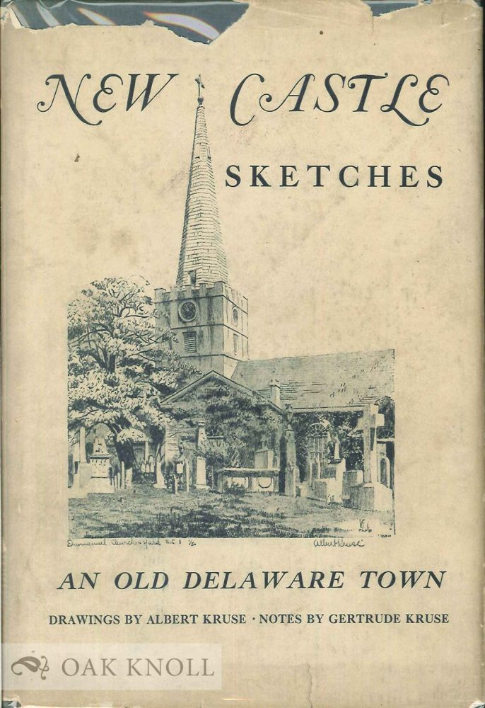 NEW CASTLE SKETCHES. Gertrude Kruse.