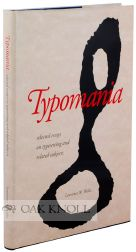 TYPOMANIA, SELECTED ESSAYS ON TYPESETTING AND RELATED SUBJECTS. Lawrence W. Wallis.
