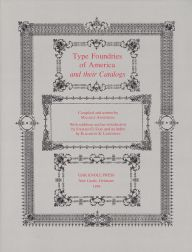 TYPE FOUNDRIES OF AMERICA AND THEIR CATALOGS. Maurice Annenberg.