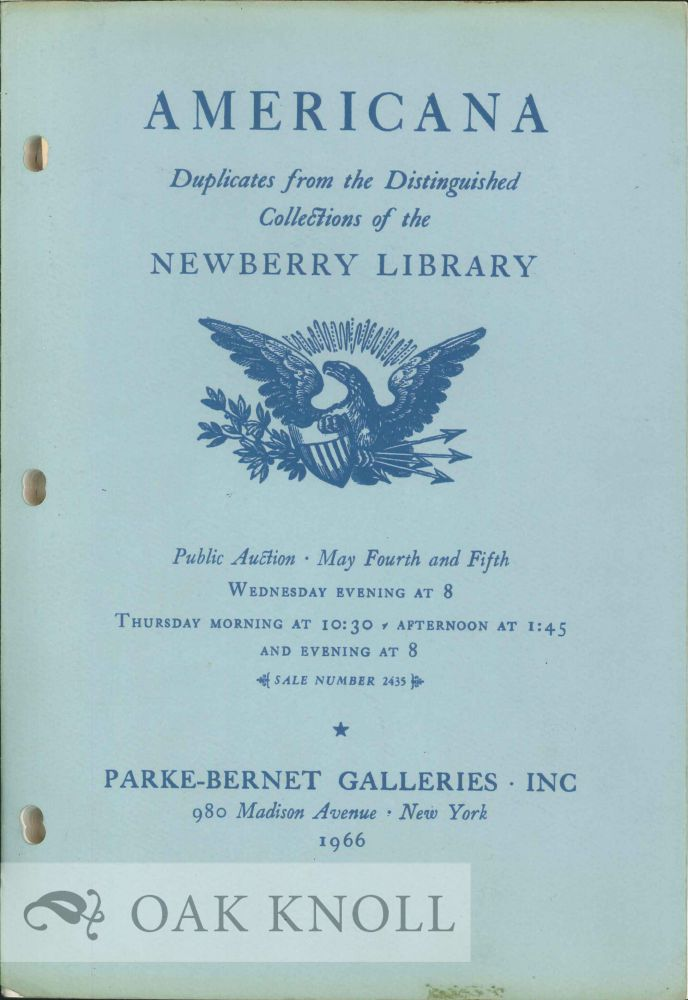 AMERICANA, DUPLICATES FROM THE DISTINGUISHED COLLECTIONS OF THE NEWBERRY LIBRARY.