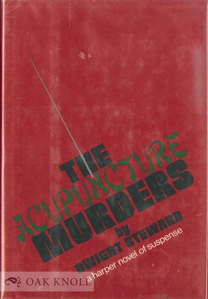 THE ACUPUNCTURE MURDERS. Dwight Steward.