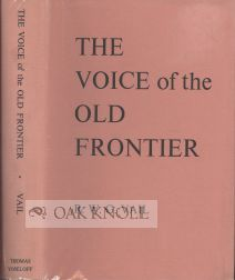 THE VOICE OF THE OLD FRONTIER. R. W. G. Vail.