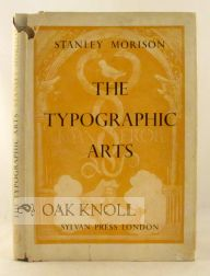 THE TYPOGRAPHIC ARTS, TWO LECTURES. Stanley Morison.