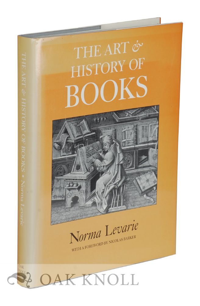 THE ART & HISTORY OF BOOKS. Norma Levarie.