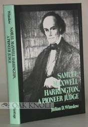SAMUEL MAXWELL HARRINGTON, A PIONEER JUDGE. Julian D. Winslow.