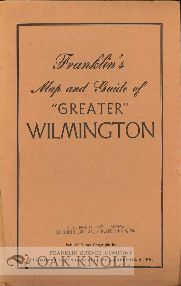 "FRANKLIN'S MAP AND GUIDE OF ""GREATER"" WILMINGTON."