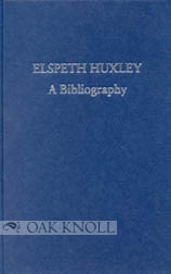 ELSPETH HUXLEY, A BIBLIOGRAPHY. Robert Cross, Michael Perkin.