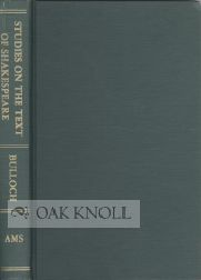 STUDIES ON THE TEXT OF SHAKESPEARE: WITH NUMEROUS EMENDATIONS AND APPENDICES. John Bulloch.