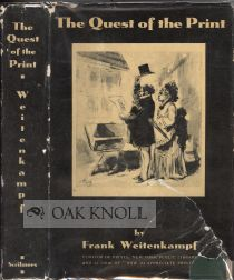 THE QUEST OF THE PRINT. Frank Weitenkampf.