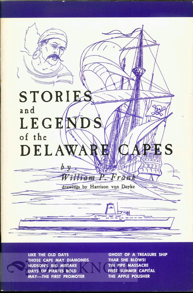STORIES AND LEGENDS OF THE DELAWARE CAPES. William P. Frank.