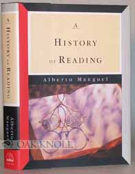 A HISTORY OF READING. Alberto Manguel.