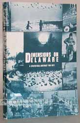 DIMENSIONS ON DELAWARE, A STATISTICAL ABSTRACT FOR 1979.
