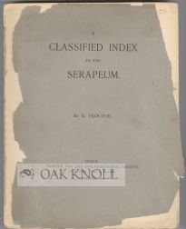 A CLASSIFIED INDEX TO THE SERAPEUM. Robert Proctor.