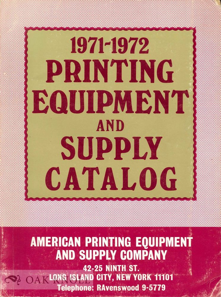 AMERICAN PRINTING EQUIPMENT & SUPPLY CO. 1971-1972 PRINTING EQUIPMENT AND SUPPLY CATALOG.
