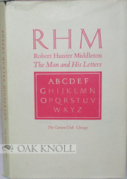 RHM, ROBERT HUNTER MIDDLETON, THE MAN AND HIS LETTERS EIGHT ESSAYS ON HIS LIFE AND CAREER.