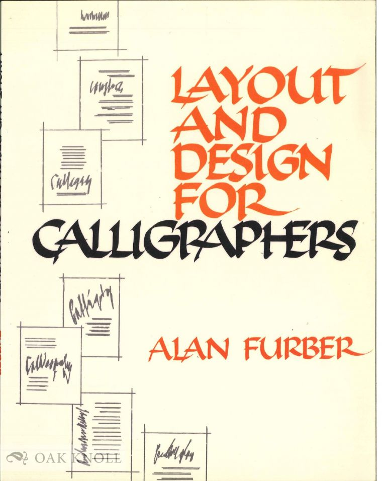 LAYOUT AND DESIGN FOR CALLIGRAPHERS. Alan Ll Furber.