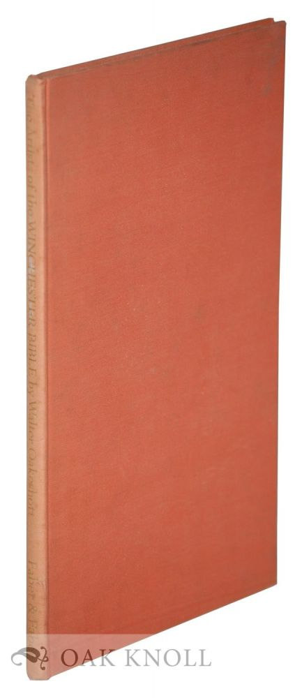 THE ARTISTS OF THE WINCHESTER BIBLE. Walter Oakeshott.