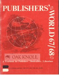 PUBLISHERS' WORLD 67/68: A YEARBOOK FOR PUBLISHERS, BOOKSELLERS AND LIBRARIANS. Sally Wecklser.