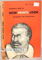 HOW PRINTS LOOK, PHOTOGRAPHS WITH A COMMENTARY. W. M. Ivins.