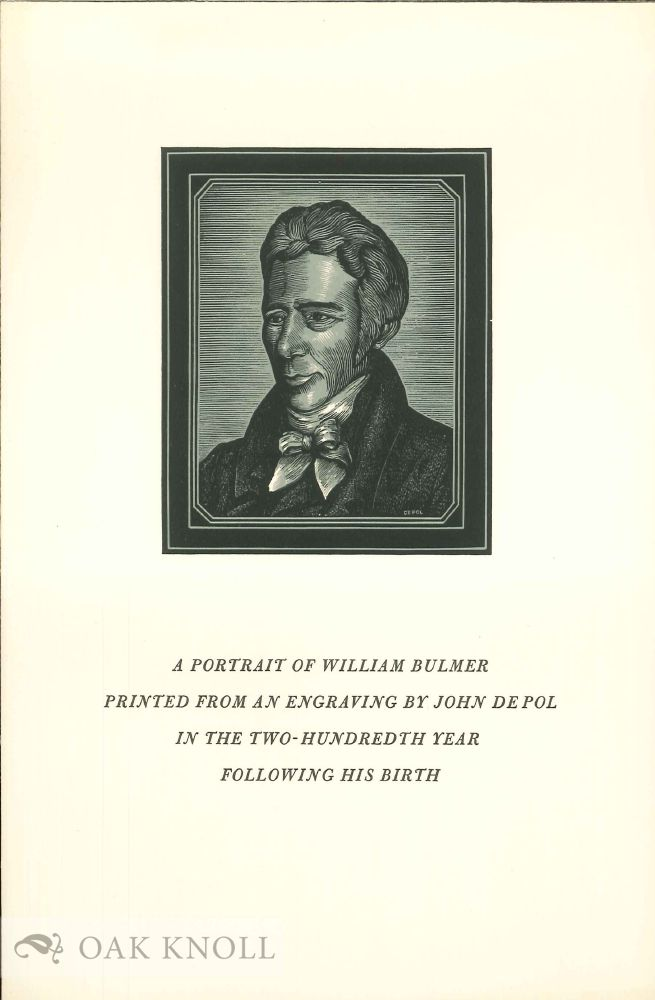 A PORTRAIT OF WILLIAM BULMER PRINTED FROM AN ENGRAVING BY JOHN DEPOL.