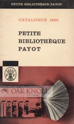 PETITE BIBLIOTHEQUE PAYOT: CATALOGUE GENERAL, 1965.