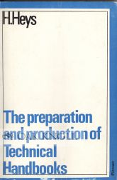THE PREPARATION AND PRODUCTION OF TECHNICAL HANDBOOKS. H. Heys.