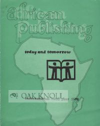 AFRICAN PUBLISHING TODAY AND TOMORROW.