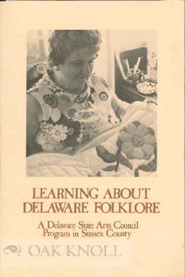 LEARNING ABOUT DELAWARE FOLKLORE, A DELAWARE STATE ARTS COUNCIL PROGRAM IN SUSSEX COUNTY. Denise Baker.