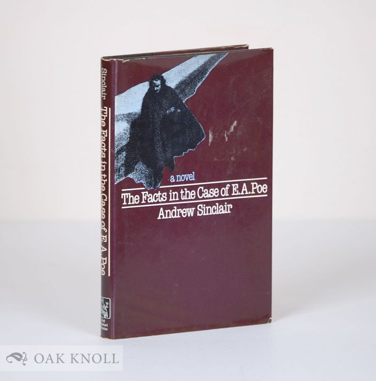 THE FACTS IN THE CASE OF E.A. POE. Andrew Sinclair.
