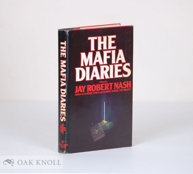 THE MAFIA DIARIES. Jay Robert Nash.