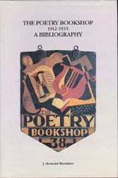 THE POETRY BOOKSHOP, 1912-1935: A BIBLIOGRAPHY. J. Howard Woolmer.