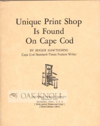 UNIQUE PRINT SHOP IS FOUND ON CAPE COD. Roger Hawthorne.