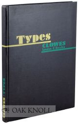 A CATALOGUE OF SELECTED DISPLAY TYPES AND ALSO A FEW BOOK TYPES. Clowes.