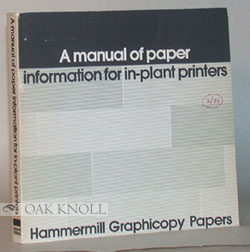 A MANUAL OF PAPER INFORMATION FOR IN-PLANT PRINTERS, HAMMERMILL GRAPHICOPY PAPERS. Hammermill.