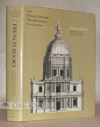 THE, VOL. 1 MARK J. MILLARD ARCHITECTURAL COLLECTION, FRENCH BOOKS. Dora Wiebenson.