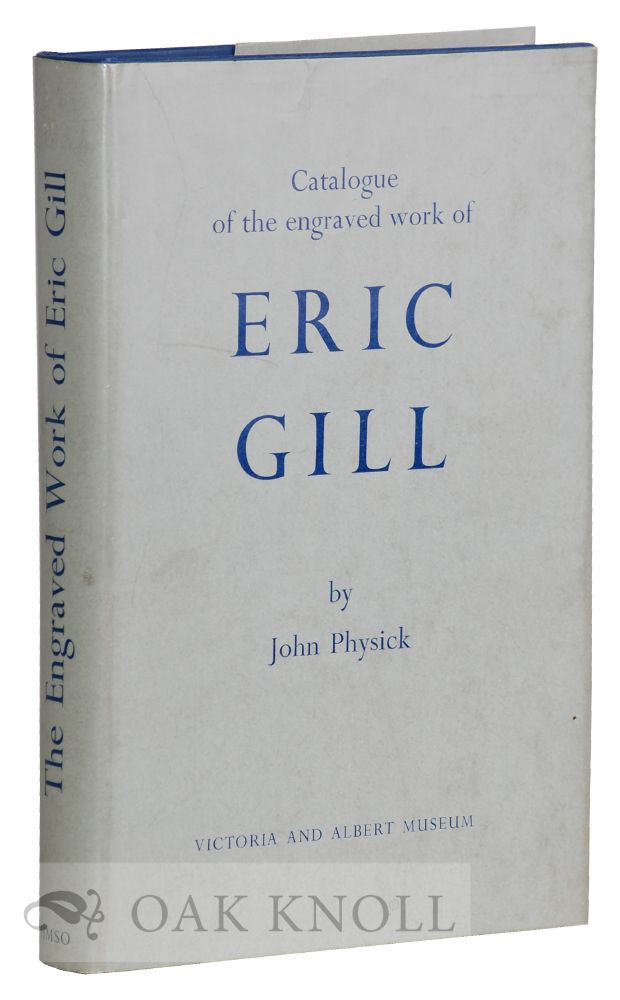 THE ENGRAVED WORK OF ERIC GILL. John Physick.