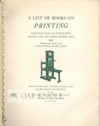LIST OF BOOKS ON PRINTING, INCLUDING MANY ON TYPOGRAPHY, BINDING, AND THE OTHER GRAPHIC ARTS.