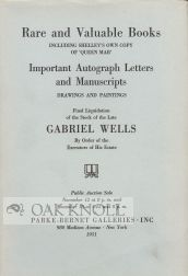 RARE AND VALUABLE BOOKS...AUTOGRAPH LETTERS AND MANUSCRIPTS...FINAL LIQUIDATION OF THE STOCK OF THE LATE GABRIEL WELLS. Charles S. Boesen.