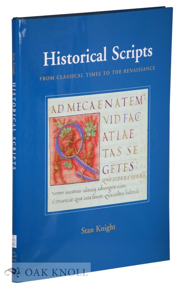 HISTORICAL SCRIPTS FROM CLASSICAL TIMES TO THE RENAISSANCE. Stan Knight.
