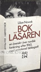 BOKLARAREN, EN OVERSIKT OVER NORDISK FORSKNING AFTER 1945, MED ANNOTERAD BIBLIOGRAFI [THE BOOK READER, AN OVERVIEW OF SCANDINAVIAN RESEARCH AFTER 1945, WITH ANNOTATED BIBLIOGRAPHY]. Lilian Nowak.