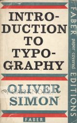 INTRODUCTION TO TYPOGRAPHY. Oliver Simon.